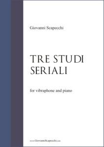 Tre studi seriali (2004) per vibrafono e pianoforte