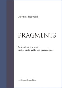 Fragments (2005) for clarinet, trumpet, violin, viola, cello and percussions