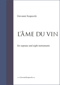 L'âme du vin (2006) for soprano and eight instruments