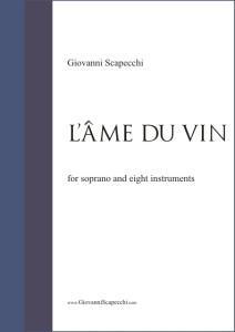 L'âme du vin (2006) per soprano e otto strumenti