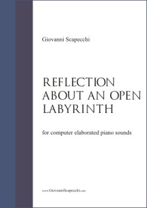 Reflection about an open labyrinth (2008) for computer elaborated piano sounds