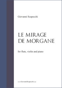 Le mirage de Morgane (2009) for flute, violin and piano
