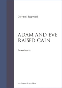 Adam and Eve raised Cain (2014) per orchestra