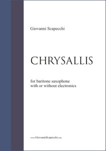 Chrysallis (2013) for baritone saxophone with or without electronics