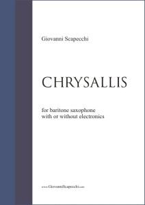 Chrysallis (2013) per sassofono baritono con o senza elettronica